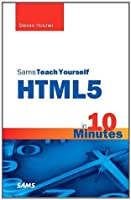 Sams Teach Yourself HTML5 in 10 Minutes