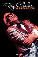 Ray Charles: Birth of Soul: The Birth of Soul