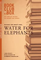 Bookclub-in-a-Box Discusses Sara Gruen's novel, Water For Elephants: The complete guide for readers and leaders (Book Club in a Box: The Complete Package for Readers and Leaders)