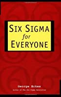 Six Sigma for Everyone