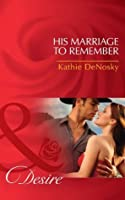 His Marriage to Remember (The Good, the Bad and the Texan, #1)