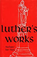 Luther's Works Lectures on the Minor Prophets I (Luther's Works)