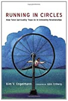 Running in Circles: How False Spirituality Traps Us in Unhealthy Relationships
