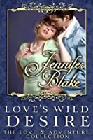 Love's Wild Desire (Love and Adventure Collection Book 2)