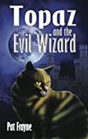 Topaz and the Evil Wizard (Tales of Topaz the Conjure Cat)