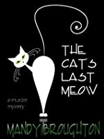 The Cat's Last Meow (A Cozy Mystery)