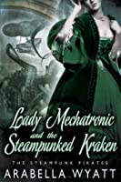 Lady Mechatronic and the Steampunked Kraken (Lady Mechatronic and the Steampunked Pirates)