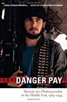 Danger Pay: Memoir of a Photojournalist in the Middle East, 1984-1994 (Focus on American History Series)