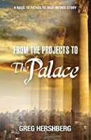 From the Projects to the Palace: A Rags To Riches To True Riches Story