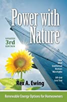 Power With Nature: Renewable Energy Options for Homeowners (3rd Edition)