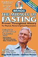 The Miracle of Fasting: Proven Throughout History for Physical, Mental and Spiritual Rejuvenation