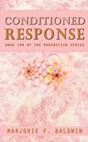 Conditioned Response (Phoenician #2) (Phoenician Series)