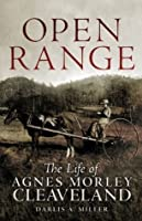 Open Range: The Life of Agnes Morley Cleaveland: 26 (Oklahoma Western Biographies)