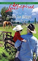Daddy for Keeps (Mills & Boon Love Inspired)