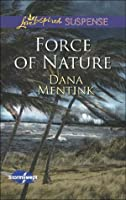 Force of Nature (Mills & Boon Love Inspired Suspense) (Stormswept - Book 2)
