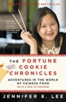 The Fortune Cookie Chronicles: Adventures in the World of Chinese Food