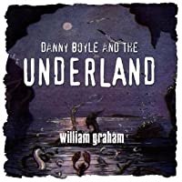 Danny Boyle and the Underland