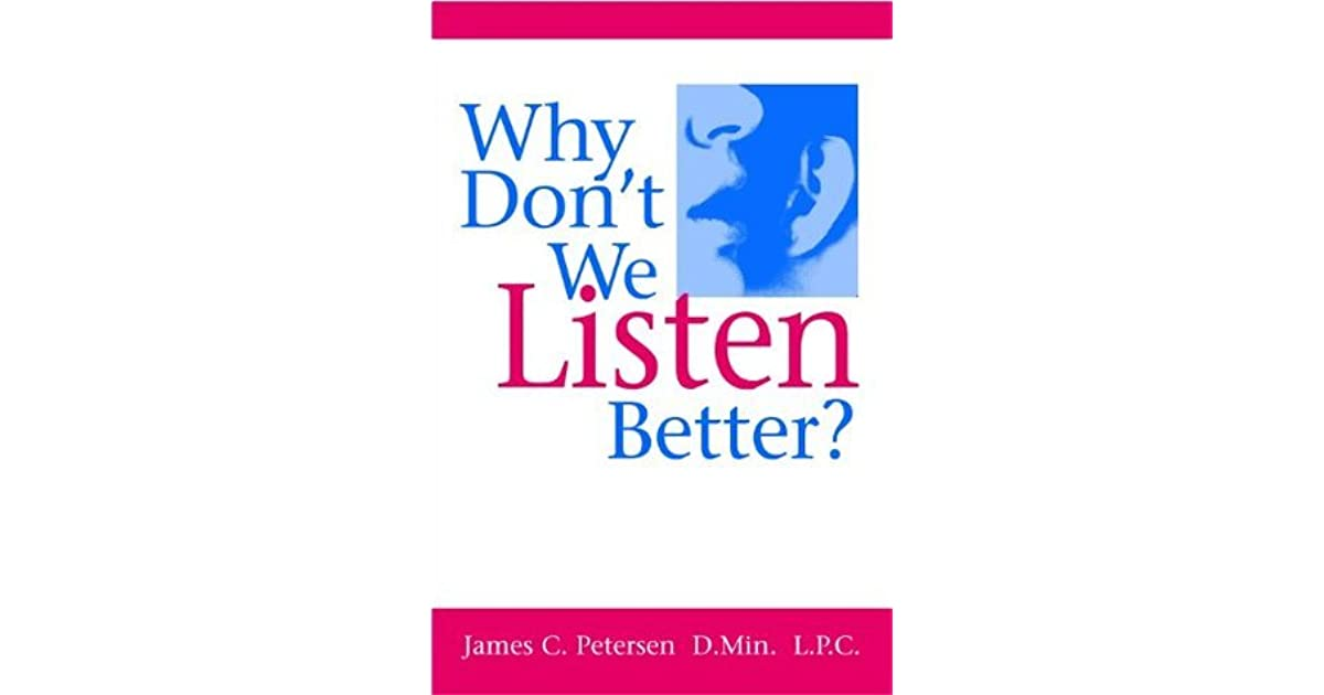 why don't we listen better The listening act if we don't concentrate, we soon find that our minds have  turned to other ideas  it's better to listen, in such a case, for the main point a  good.