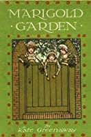 MARIGOLD GARDEN - Pictures and Rhymes (Illustrated)