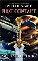 First Contact (The Last War Trilogy, Book 1, Special Illustrated Edition) (In Her Name)