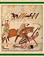 Harold, Last of the Saxon Kings (Annotated)
