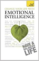 Change Your Life With Emotional Intelligence: Teach Yourself