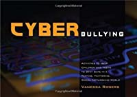 Cyberbullying: Activities to Help Children and Teens to Stay Safe in a Texting, Twittering, Social Networking World (Scm Theological Commentary on)
