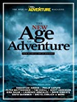 The New Age of Adventure: Ten Years of Great Writing