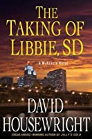The Taking of Libbie, SD (Mac McKenzie, #7)