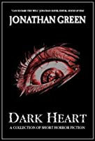 DARK HEART - A Collection of Short Horror Fiction