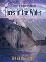 Faces in the Water (Shades of Venice)