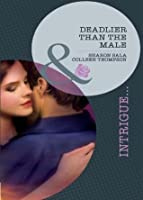 Deadlier Than the Male (Mills & Boon Intrigue): The Fiercest Heart / Lethal Lessons