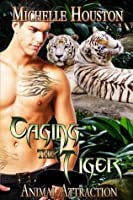 Caging The Tiger