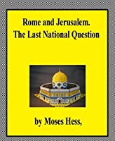 Rome and Jerusalem. The Last National Question