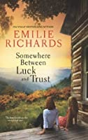 Somewhere Between Luck and Trust (Goddesses Anonymous - Book 2)