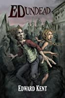 Ed Undead: The Chronicles of a Teenage Zombie