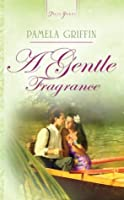 A Gentle Fragrance
