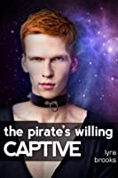 The Pirate's Willing Captive (Gay Space Pirate Kidnap BDSM)