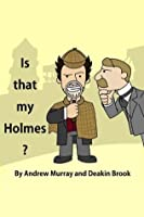 Is That My Holmes?