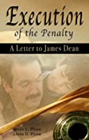 Execution of the Penalty: A Letter to James Dean