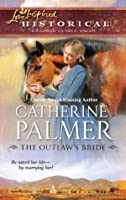 The Outlaw's Bride (Mills & Boon Love Inspired Historical)