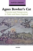 Agnes Bowker's Cat: Travesties and Transgressions in Tudor and Stuart England