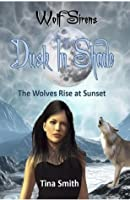 Dusk In Shade: The Wolves Rise at Sunset (Wolf Sirens, #4)