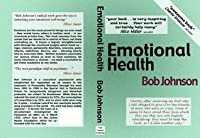 Emotional Health, what emotions are & how they cause social & mental diseases.