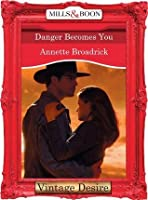 Danger Becomes You (Mills & Boon Desire) (The Crenshaws of Texas - Book 4)