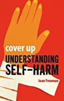 Cover Up: Understanding Self-Harm