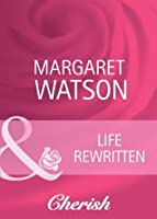 Life Rewritten (Mills & Boon Cherish) (Suddenly a Parent - Book 20)