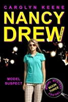Model Suspect: Book Three in the Model Mystery Trilogy (Nancy Drew (All New) Girl Detective)
