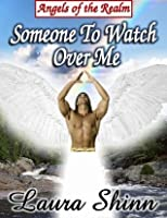 Someone to Watch Over Me (Angels of the Realm)