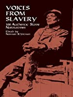 Voices from Slavery: 1 Authentic Slave Narratives (African American)